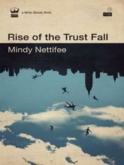 Rise of the Trust Fall ebook by Nettifee Mindy