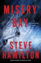Misery Bay - An Alex McKnight Novel ekitaplar by Steve Hamilton