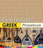 Greek Phrasebook ebook by Eton Institute