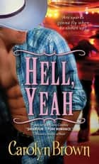 Hell, Yeah ebook by Carolyn Brown