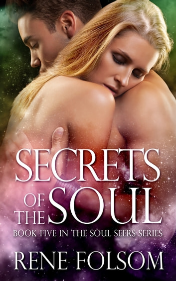 Secrets of the Soul ebook by Rene Folsom