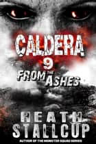 Caldera 9: From The Ashes ebook by