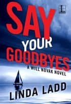 Say Your Goodbyes ebook by