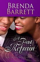 A Past Refrain (New Song Series: Book 5) ebook by Brenda Barrett