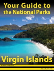 Your Guide to Virgin Islands National Park ebook by Michael Joseph Oswald
