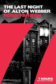 The Last Night of Alton Webber ebook by Robin Parrish