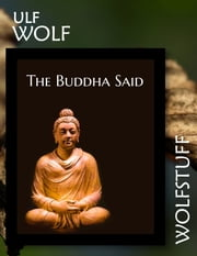 The Buddha Said ebook by Ulf Wolf