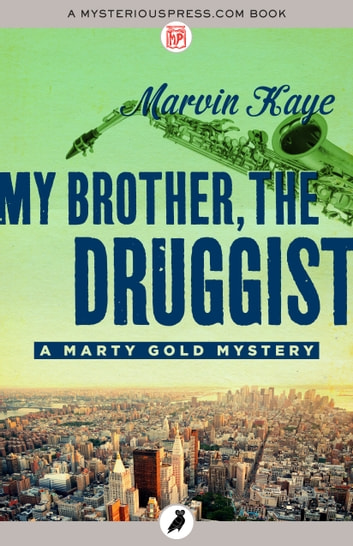 My Brother, the Druggist eBook by Marvin Kaye