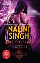 Lord of the Abyss & Desert Warrior - An Anthology ebook by Nalini Singh