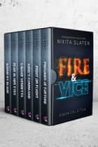 Fire & Vice: Six Book Collection ebook by Nikita Slater