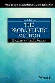 The Probabilistic Method ebook by Noga Alon,Joel H. Spencer
