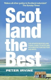 Scotland The Best ebook by Peter Irvine