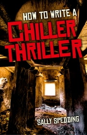 How To Write a Chiller Thriller ebook by Sally Spedding