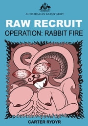 Raw Recruit: Operation: Rabbit Fire ebook by Carter Rydyr