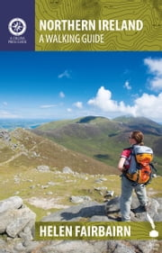Northern Ireland: A Walking Guide ebook by Helen Fairbairn,Gareth McCormack