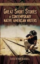Great Short Stories by Contemporary Native American Writers eBook by Bob Blaisdell