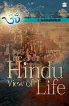 The Hindu View Of Life ebook by S. Radhakrishnan