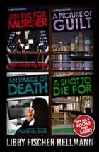 The Ellie Foreman Mysteries - Boxed Set of Four ebook by Libby Fischer Hellmann