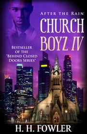 Church Boyz - Book 4 (After the Rain) ebook by H.H. Fowler