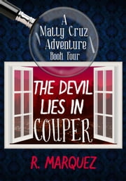 The Devil Lies in Couper - Matty Cruz Adventure, #4 ebook by R. Marquez