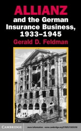 Allianz and the German Insurance Business, 1933 1945 ebook by Feldman, Gerald D.