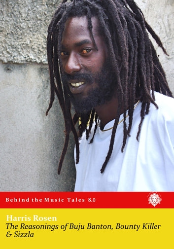 The Reasonings of Buju Banton, Bounty Killer & Sizzla ebook by Harris Rosen