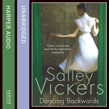 Dancing Backwards audiobook by Salley Vickers