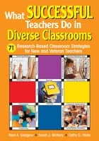 What Successful Teachers Do in Diverse Classrooms ebook by Neal A. Glasgow,Sarah J. McNary,Cathy D. Hicks