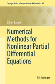 Numerical Methods for Nonlinear Partial Differential Equations ebook by Sören Bartels