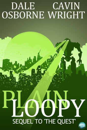 Plain Loopy - The Sequel to 'The Quest' ebook by Dale Osborne