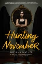 Hunting November eBook by Adriana Mather