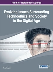 Evolving Issues Surrounding Technoethics and Society in the Digital Age ebook by Rocci Luppicini