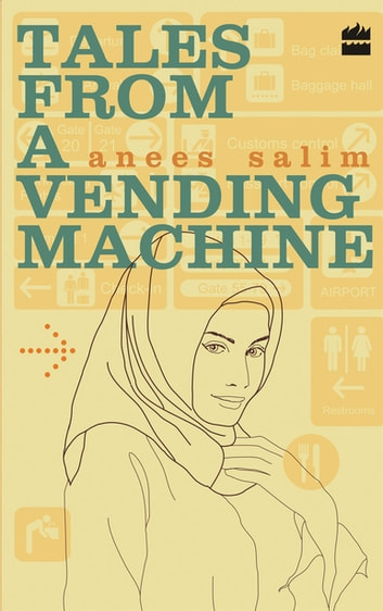Tales From A Vending Machine ebook by Anees Salim