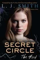 The Secret Circle: The Hunt ebook by L. J. Smith