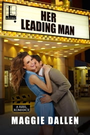 Her Leading Man ebook by Maggie Dallen