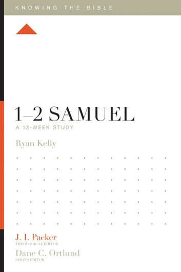 1–2 Samuel - A 12-Week Study ebook by Ryan Kelly