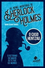 As novas aventuras de Sherlock Holmes - O Caso Hentzau ebook by David Stuart Davies
