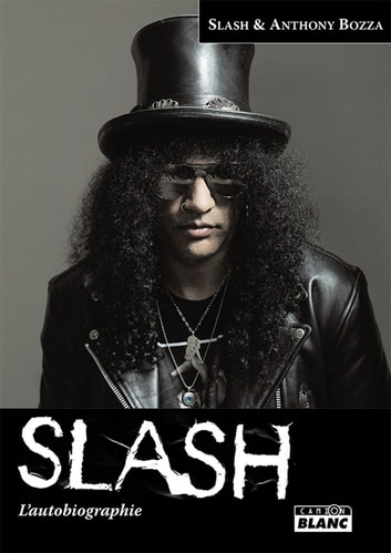 SLASH - Autobiographie ebook by Anthony Bozza
