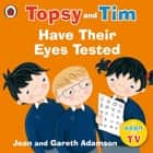 Topsy and Tim: Have Their Eyes Tested ebook by Jean Adamson