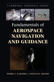 Fundamentals of Aerospace Navigation and Guidance ebook by Pierre Kabamba,Anouck Girard