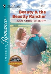 Beauty & the Beastly Rancher ebook by Judy Christenberry