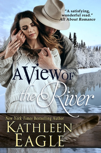 A View of the River ebook by Kathleen Eagle