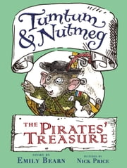 Tumtum & Nutmeg: The Pirates' Treasure ebook by Emily Bearn,Nick Price