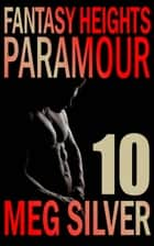Paramour - Fantasy Heights, #10 ebook by Meg Silver