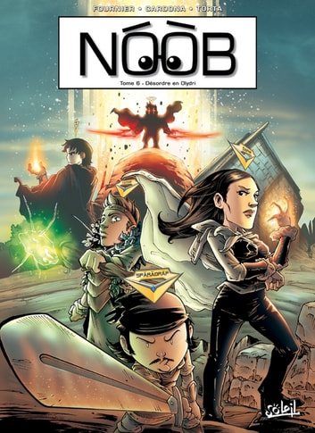 Noob T06 - Désordre en Olydri eBook by Philippe Cardona,Fabien Fournier