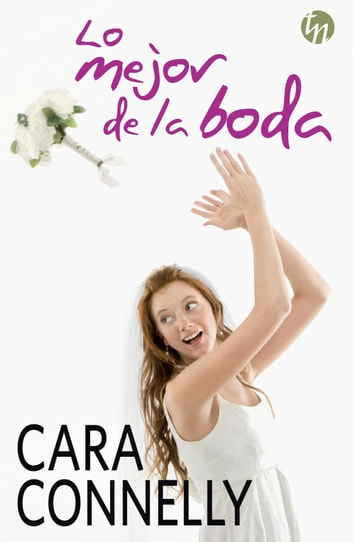 Lo mejor de la boda 電子書 by Cara Connelly