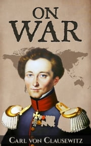On War - Vom Kriege ebook by Carl von Clausewitz