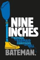 Nine Inches ebook by Bateman, Bateman