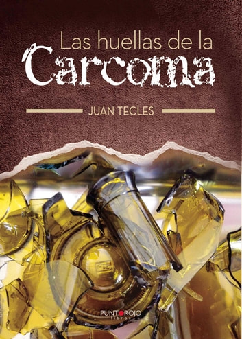 Las huellas de la Carcoma ebook by Juan Tecles