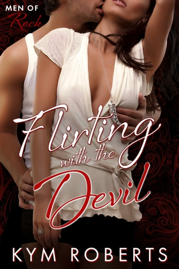 Flirting with the Devil ebook by Kym Roberts